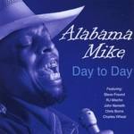 Alabama Mike, Day To Day