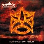 ZAR, Don't Wait for Heroes