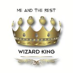 Me and the Rest, Wizard King
