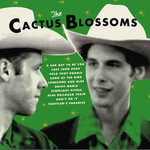 The Cactus Blossoms, The Cactus Blossoms