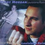 Teddy Morgan, Louisiana Rain
