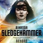 Rihanna, Sledgehammer (From The Motion Picture ''Star Trek Beyond'')