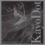 Kayo Dot, Choirs Of The Eye