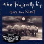 The Tragically Hip, Day for Night