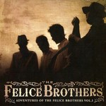 The Felice Brothers, Adventures Of The Felice Brothers Vol. I
