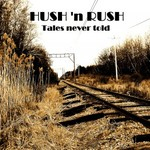 Hush 'n Rush, Tales Never Told