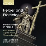The Sixteen & Eamonn Dougan, Helper and Protector: Italian Maestri in Poland