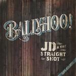 JD & The Straight Shot, Ballyhoo!