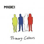 MAGIC!, Primary Colours