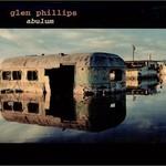 Glen Phillips, Abulum