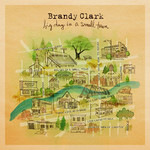 Brandy Clark, Big Day in a Small Town