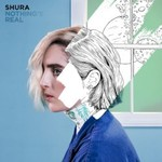Shura, Nothing's Real