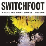 Switchfoot, Where The Light Shines Through