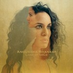 Anoushka Shankar, Land Of Gold