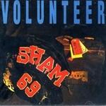 Sham 69, Volunteer