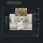 Guided by Voices, Please Be Honest