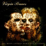 Virgin Prunes, The Moon Looked Down And Laughed