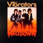 The Vibrators, Meltdown