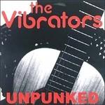 The Vibrators, Unpunked