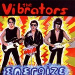 The Vibrators, Energize