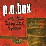 P.O.Box, ...and The Lipstick Traces