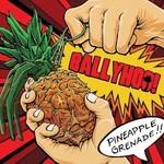 Ballyhoo!, Pineapple Grenade