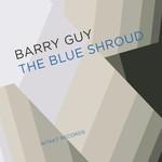 Barry Guy, The Blue Shroud