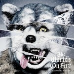 MAN WITH A MISSION, The World's On Fire