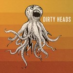 The Dirty Heads, Dirty Heads