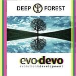 Deep Forest, Evo Devo