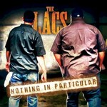 The Lacs, Nothing in Particular