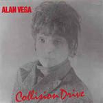 Alan Vega, Collision Drive