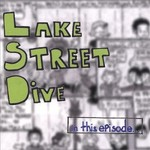 Lake Street Dive, In This Episode...