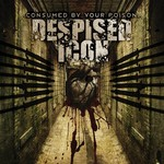 Despised Icon, Consumed By Your Poison