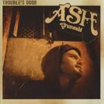 Ash Grunwald, Trouble's Door
