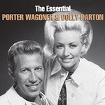 Porter Wagoner & Dolly Parton, The Essential Porter Wagoner & Dolly Parton