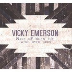 Vicky Emerson, Wake Me When the Wind Dies Down