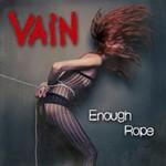 Vain, Enough Rope