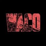 Violent Soho, WACO