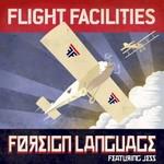 Flight Facilities, Foreign Language (Remixes)