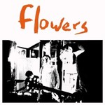 Flowers, Everybody's Dying to Meet You