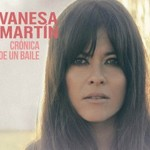 Vanesa Martin, Cronica De Un Baile