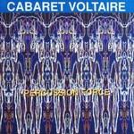 Cabaret Voltaire, Percussion Force