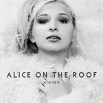 Alice on the Roof, Higher
