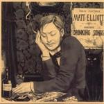 Matt Elliott, Drinking Songs