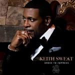 Keith Sweat, Dress To Impress