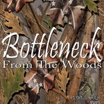 Bottleneck, From the Woods
