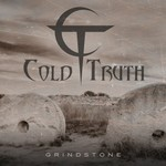 Cold Truth, Grindstone