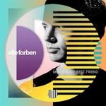 Alle Farben, Music Is My Best Friend