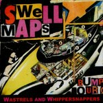 Swell Maps, Wastrels and Whippersnappers